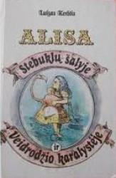 Alisa stebuklų šalyje ir...