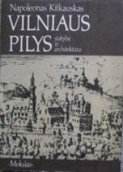 Vilniaus pilys: statyba ir...