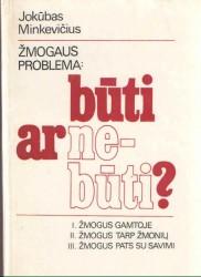 Žmogaus problema būti ar...