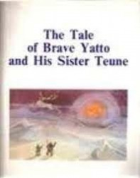 The tale of brave Yatto and...