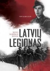 Latvių legionas. Mano...