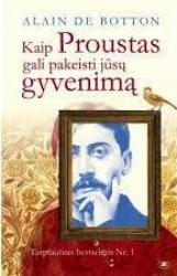Kaip Proustas gali pakeisti...