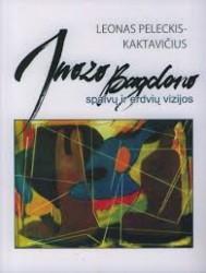 Juozo Bagdono spalvų ir...