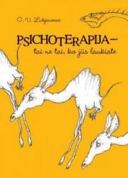 Psichoterapija-tai ne tai,...