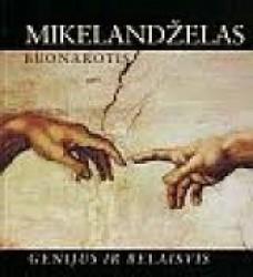Mikelandželas Buonarotis....