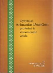 Gydytojas Arimantas Dumčius...