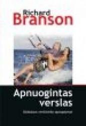 Richard Branson knyga Apnuogintas verslas. Globalaus verslininko apmąstymai