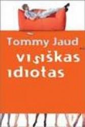 Visiškas idiotas