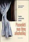 Gintarė Jankauskienė knyga Pasveikti nuo tėvų alkoholikų