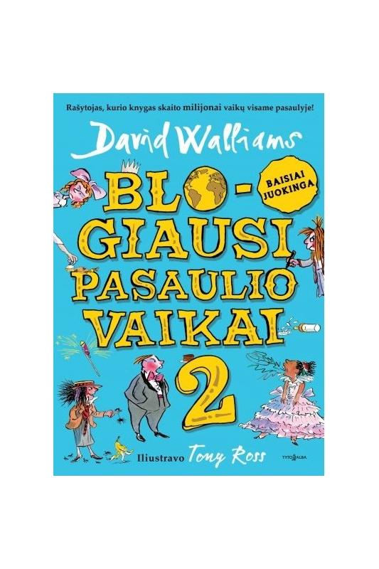 David Walliams knyga Blogiausi pasaulio vaikai 2