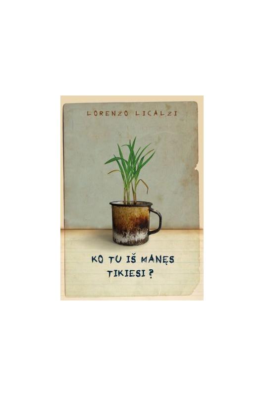 Lorenzo Licalzi knyga Ko tu iš manęs tikiesi?