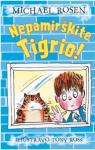 Michael Rosen knyga Nepamirškite Tigrio