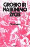 Z.Raulinaitis knyga Grobio ir naikinimo žygis