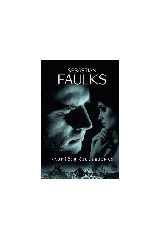 Sebastian Faulks knyga Paukščių čiulbėjimas