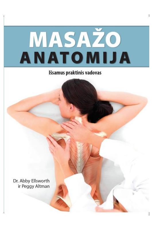 Abby Ellsworth knyga Masažo anatomija. Išsamus praktinis vadovas
