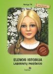 Neringa Tik knyga Elenos istorija. Labirintų paieškos