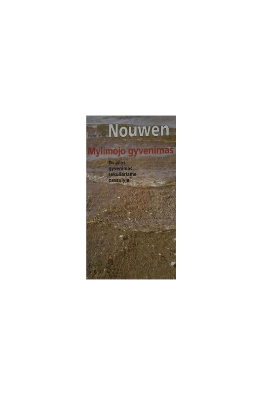 Henri J.M. Nouwen knyga Mylimojo gyvenimas