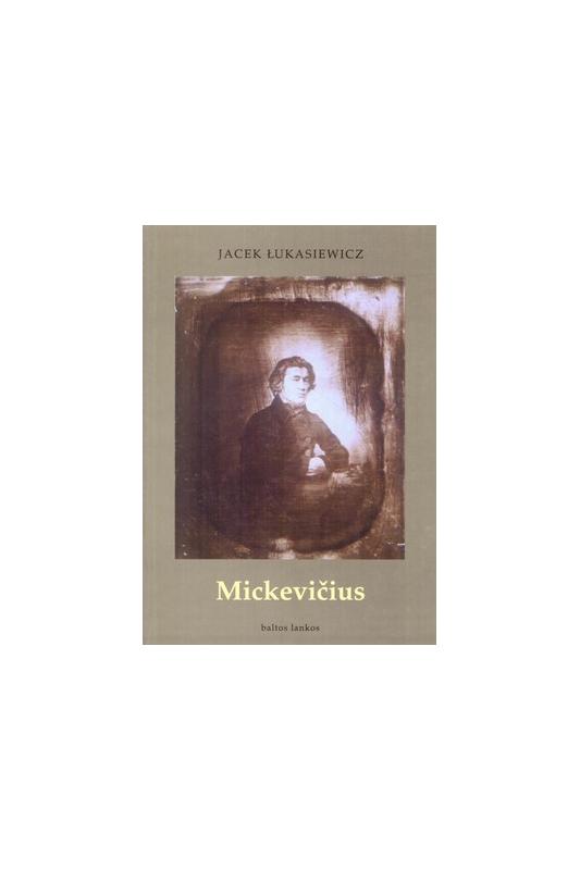 Jacek Lukasiewicz knyga Mickevičius