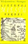 Aleksandras Vanagas knyga Lietuvos miestų vardai