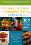 Claire Yates knyga Optimali sveikata pagal paleo mitybą
