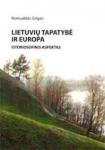 Romualdas Grigas knyga Lietuvių tapatybė ir Europa