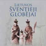 Lietuvos šventieji globėjai