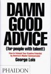 Damn good advice (for...