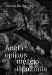 Anglo opijaus mėgėjo...