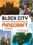 Block city. Kaip kurti neįtikėtinus pasaulius Minecraft aplinkoje