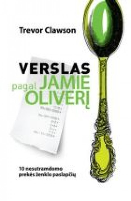 Trevor Clawson knyga Verslas pagal Jamie Oliverį. 10 nesutramdomo prekės ženklo paslapčių